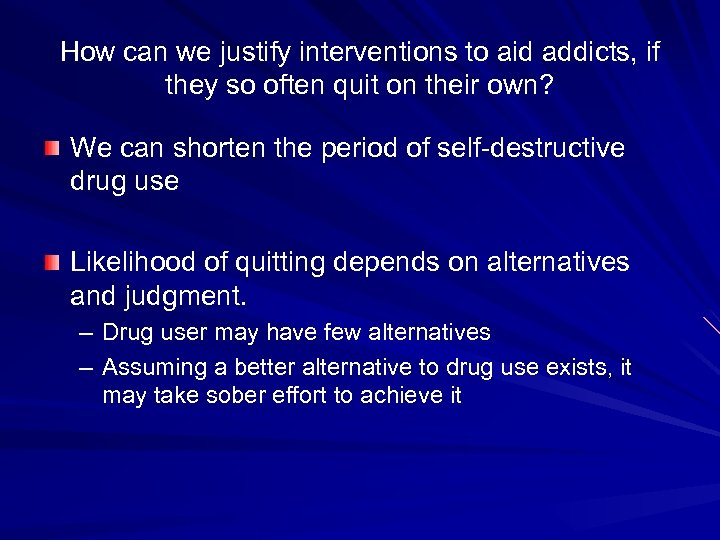 How can we justify interventions to aid addicts, if they so often quit on
