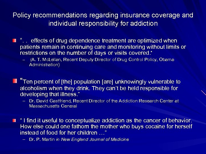 """Policy recommendations regarding insurance coverage and individual responsibility for addiction """". . effects of"""