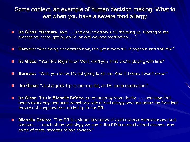 Some context, an example of human decision making: What to eat when you have