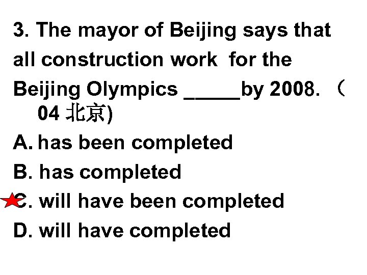 3. The mayor of Beijing says that all construction work for the Beijing Olympics