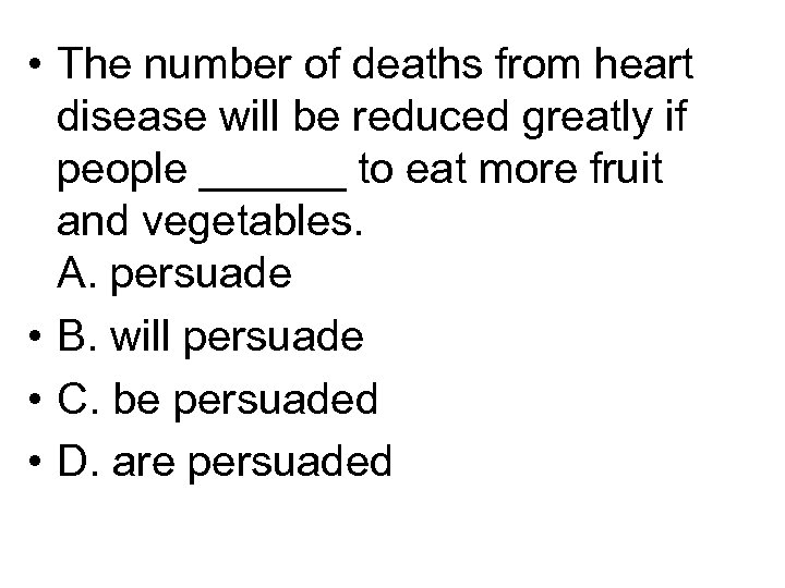 • The number of deaths from heart disease will be reduced greatly if