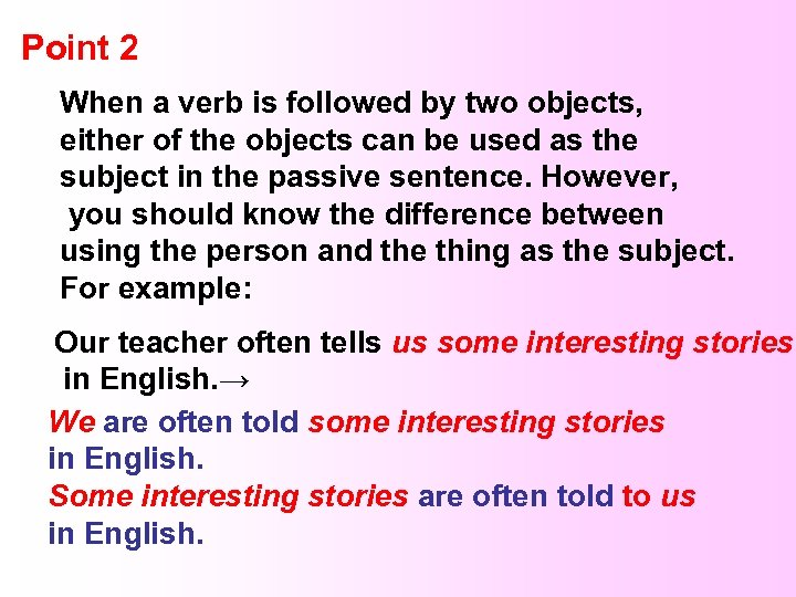 Point 2 When a verb is followed by two objects, either of the objects