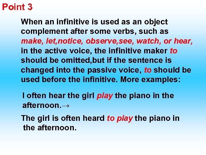 Point 3 When an infinitive is used as an object complement after some verbs,