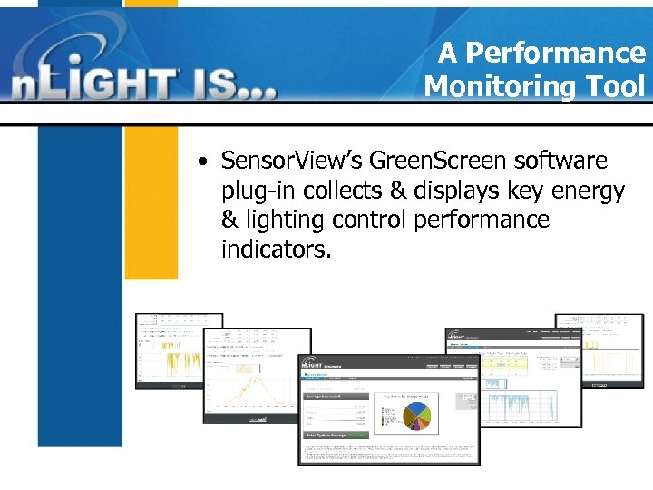 A Performance Monitoring Tool • Sensor. View's Green. Screen software plug-in collects & displays