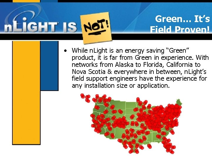 """Green… It's Field Proven! • While n. Light is an energy saving """"Green"""" product,"""
