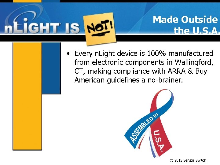 Made Outside the U. S. A. • Every n. Light device is 100% manufactured