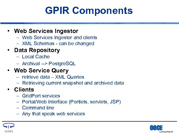GPIR Components • Web Services Ingestor – Web Services Ingestor and clients – XML