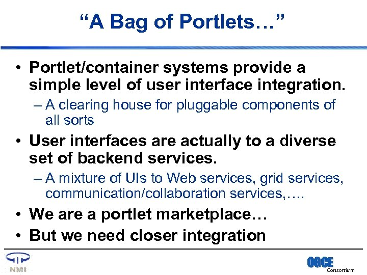 """""""A Bag of Portlets…"""" • Portlet/container systems provide a simple level of user interface"""
