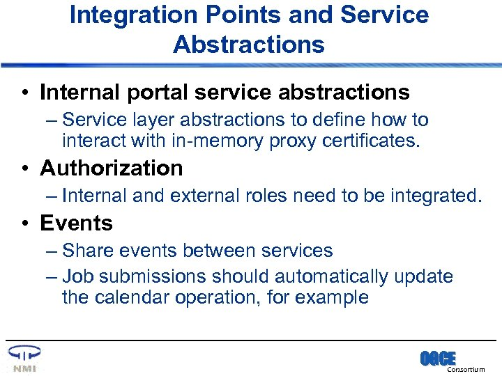 Integration Points and Service Abstractions • Internal portal service abstractions – Service layer abstractions