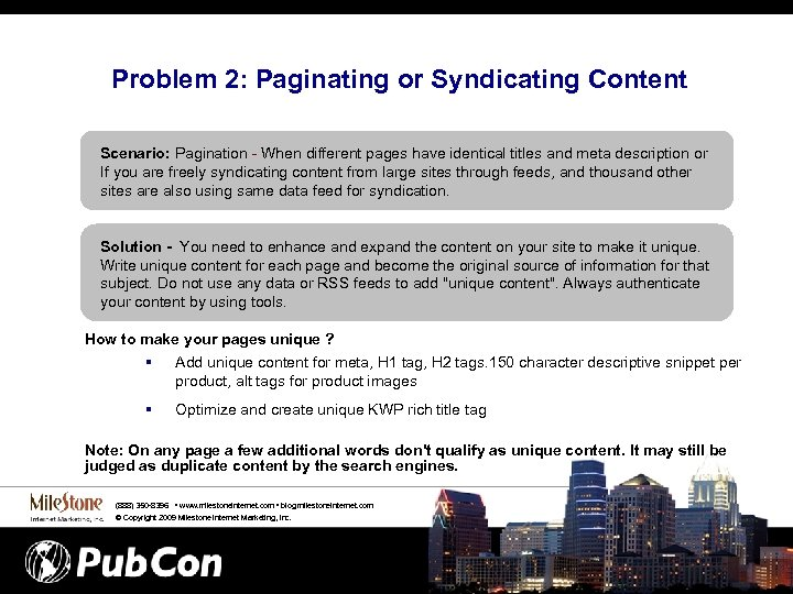 Problem 2: Paginating or Syndicating Content Scenario: Pagination - When different pages have identical