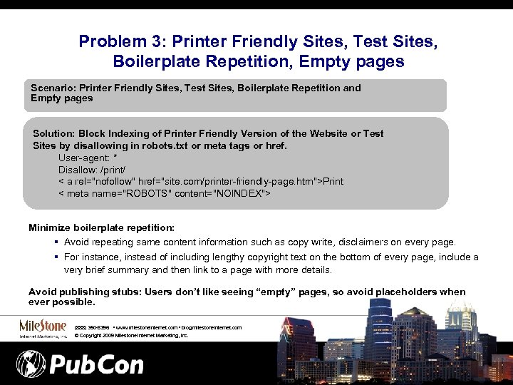 Problem 3: Printer Friendly Sites, Test Sites, Boilerplate Repetition, Empty pages Scenario: Printer Friendly