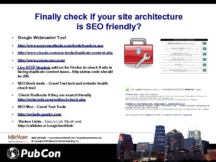 Finally check if your site architecture is SEO friendly? • Google Webmaster Tool §