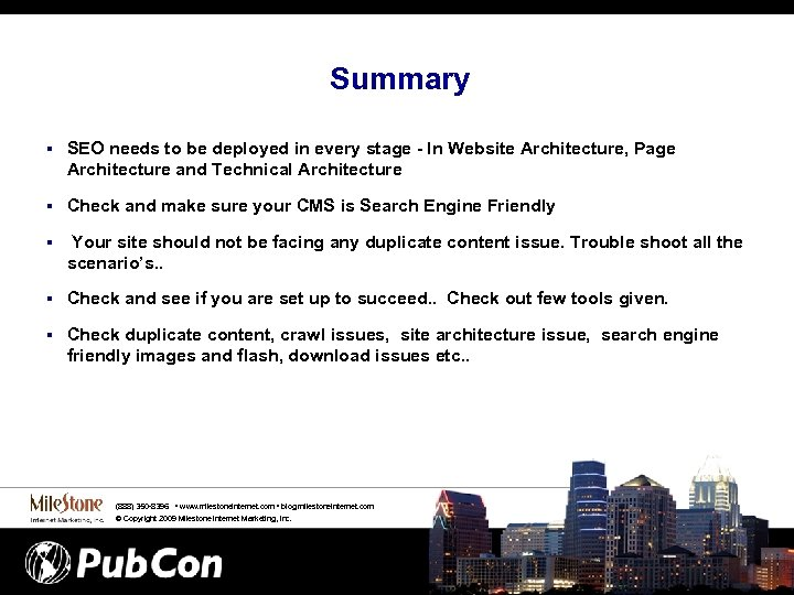 Summary § SEO needs to be deployed in every stage - In Website Architecture,