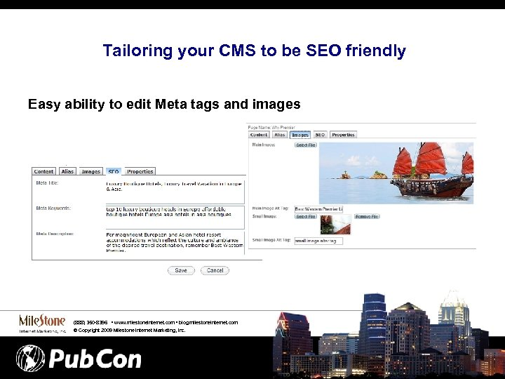 Tailoring your CMS to be SEO friendly Easy ability to edit Meta tags and