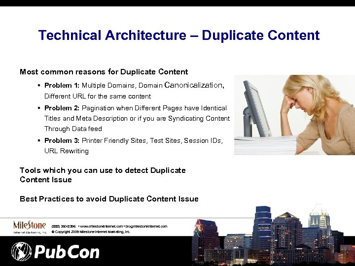 Technical Architecture – Duplicate Content Most common reasons for Duplicate Content § Problem 1: