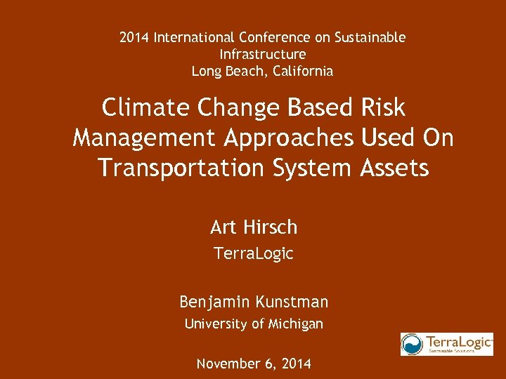 2014 International Conference on Sustainable Infrastructure Long Beach, California Climate Change Based Risk Management