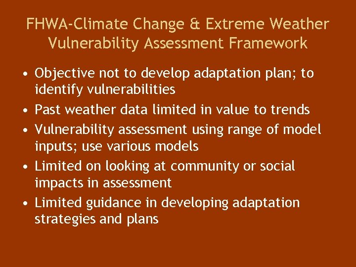 FHWA-Climate Change & Extreme Weather Vulnerability Assessment Framework • Objective not to develop adaptation