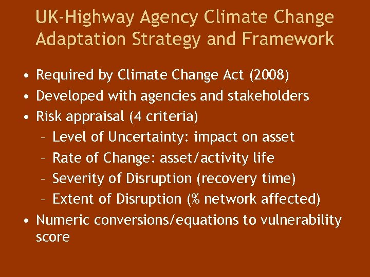 UK-Highway Agency Climate Change Adaptation Strategy and Framework • Required by Climate Change Act