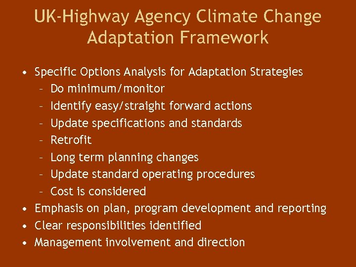 UK-Highway Agency Climate Change Adaptation Framework • Specific Options Analysis for Adaptation Strategies –