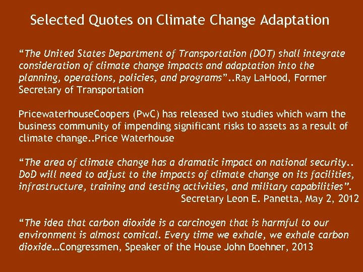 "Selected Quotes on Climate Change Adaptation ""The United States Department of Transportation (DOT) shall"