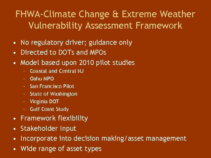 FHWA-Climate Change & Extreme Weather Vulnerability Assessment Framework • No regulatory driver; guidance only