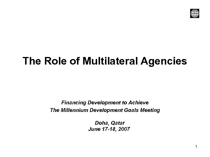 The Role of Multilateral Agencies Financing Development to Achieve The Millennium Development Goals Meeting