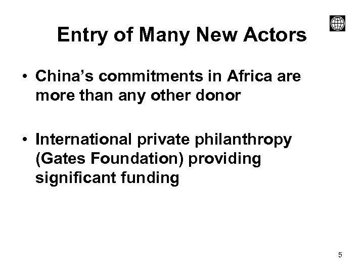 Entry of Many New Actors • China's commitments in Africa are more than any