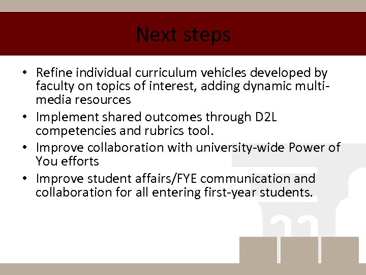 Next steps • Refine individual curriculum vehicles developed by faculty on topics of interest,