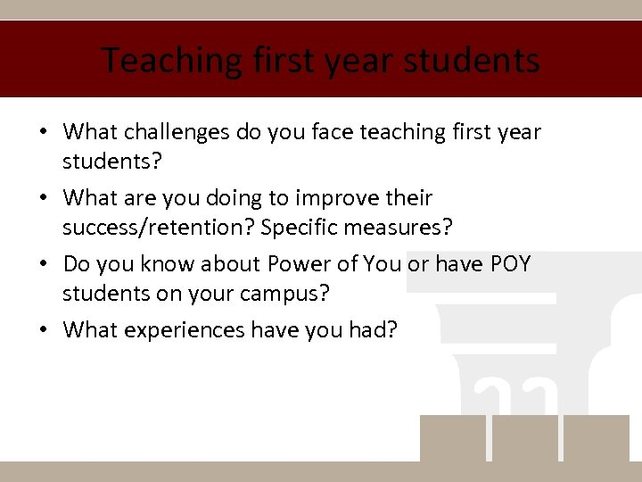 Teaching first year students • What challenges do you face teaching first year students?