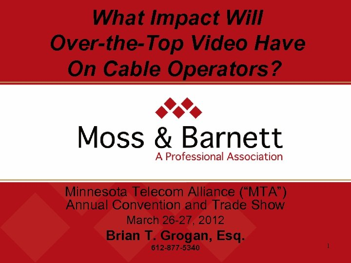 """What Impact Will Over-the-Top Video Have On Cable Operators? Minnesota Telecom Alliance (""""MTA"""") Annual"""