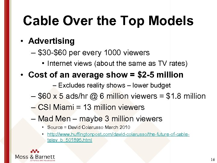 Cable Over the Top Models • Advertising – $30 -$60 per every 1000 viewers