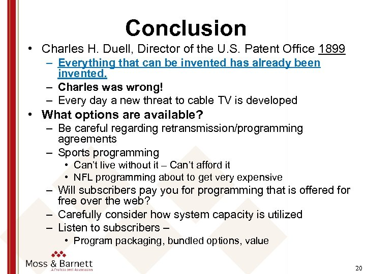 Conclusion • Charles H. Duell, Director of the U. S. Patent Office 1899 –