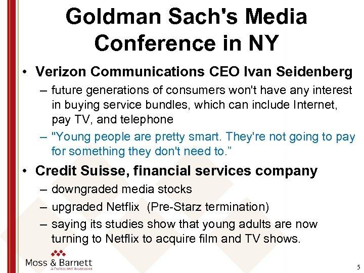Goldman Sach's Media Conference in NY • Verizon Communications CEO Ivan Seidenberg – future