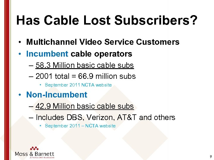 Has Cable Lost Subscribers? • Multichannel Video Service Customers • Incumbent cable operators –