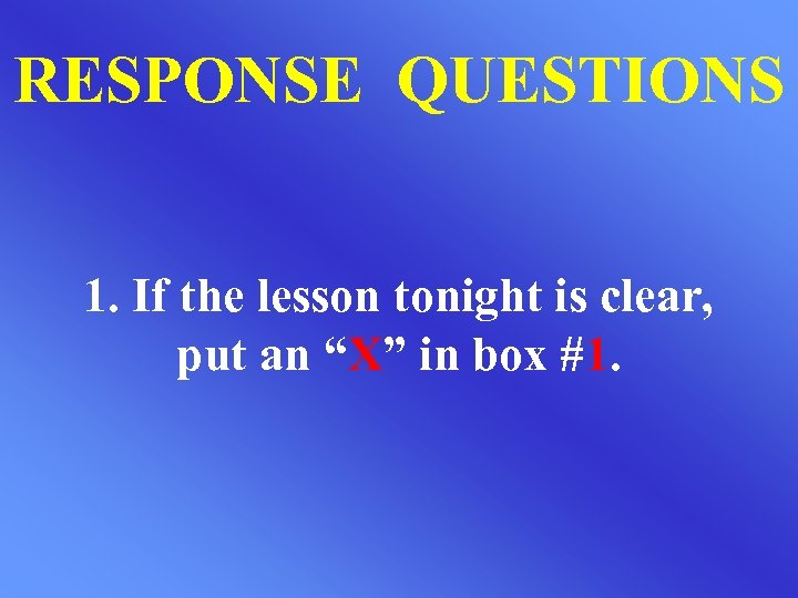 """RESPONSE QUESTIONS 1. If the lesson tonight is clear, put an """"X"""" in box"""