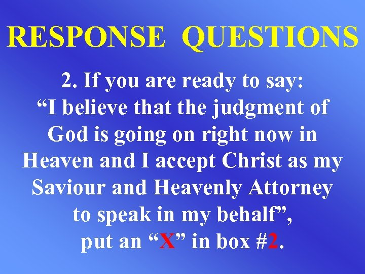 """RESPONSE QUESTIONS 2. If you are ready to say: """"I believe that the judgment"""