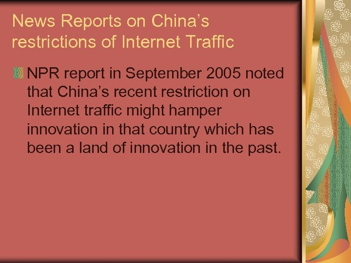 News Reports on China's restrictions of Internet Traffic NPR report in September 2005 noted