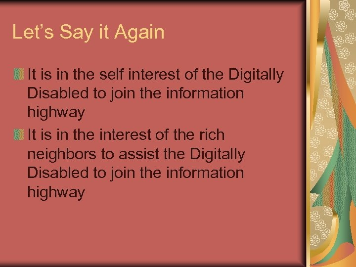 Let's Say it Again It is in the self interest of the Digitally Disabled