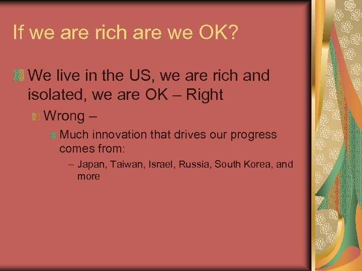 If we are rich are we OK? We live in the US, we are