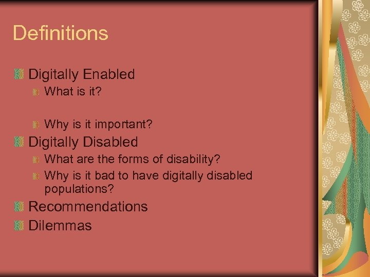 Definitions Digitally Enabled What is it? Why is it important? Digitally Disabled What are