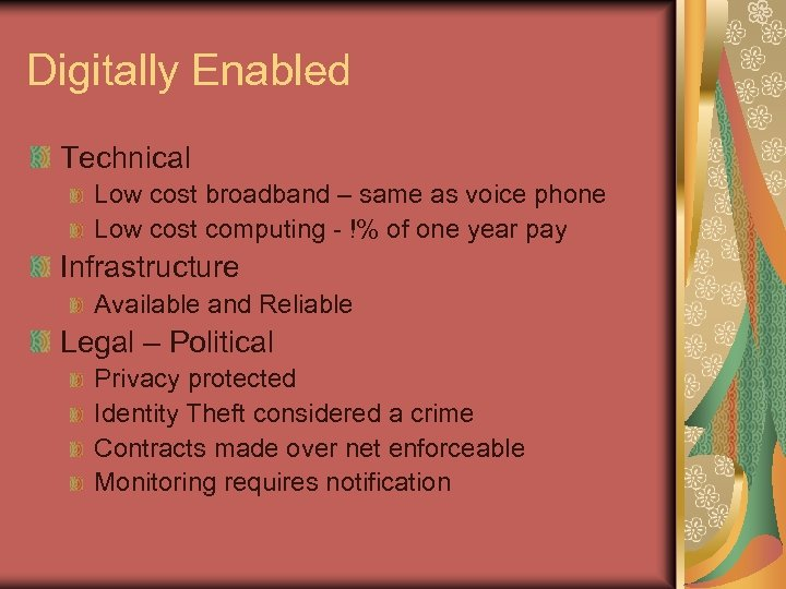 Digitally Enabled Technical Low cost broadband – same as voice phone Low cost computing