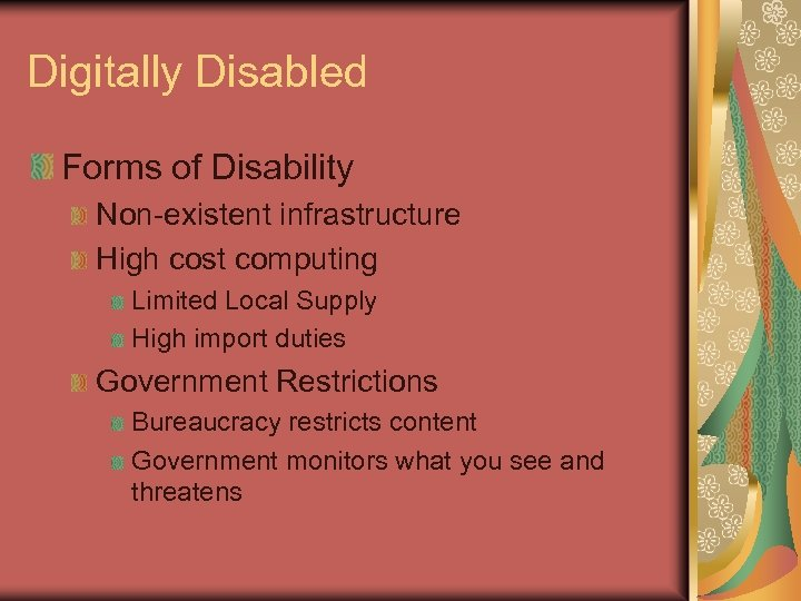Digitally Disabled Forms of Disability Non-existent infrastructure High cost computing Limited Local Supply High