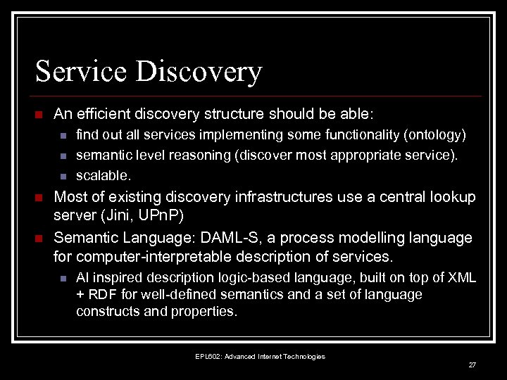 Service Discovery n An efficient discovery structure should be able: n n n find