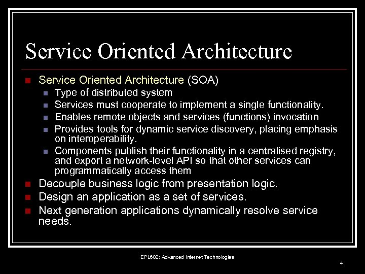 Service Oriented Architecture n Service Oriented Architecture (SOA) n n n n Type of