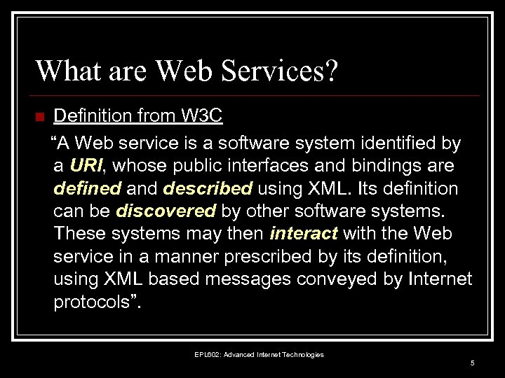 """What are Web Services? n Definition from W 3 C """"A Web service is"""