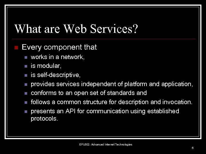 What are Web Services? n Every component that n n n n works in