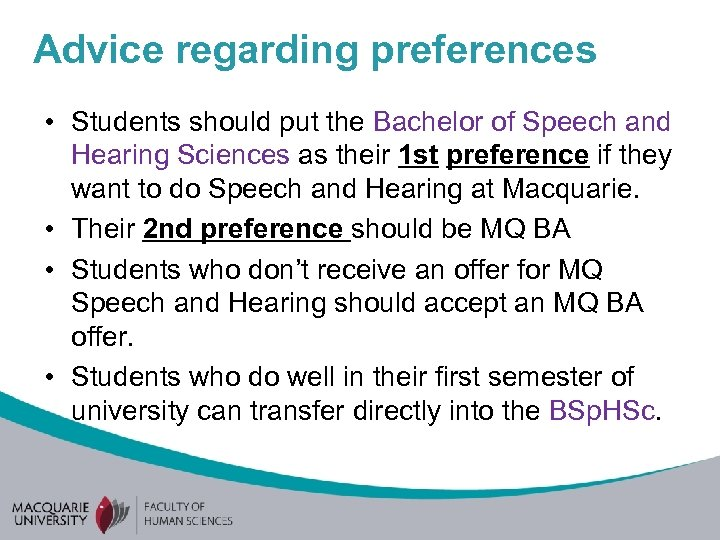 Advice regarding preferences • Students should put the Bachelor of Speech and Hearing Sciences