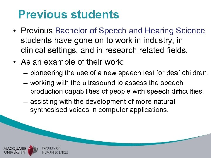 Previous students • Previous Bachelor of Speech and Hearing Science students have gone on