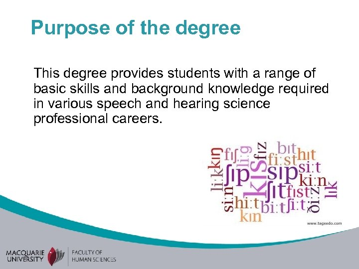 Purpose of the degree This degree provides students with a range of basic skills