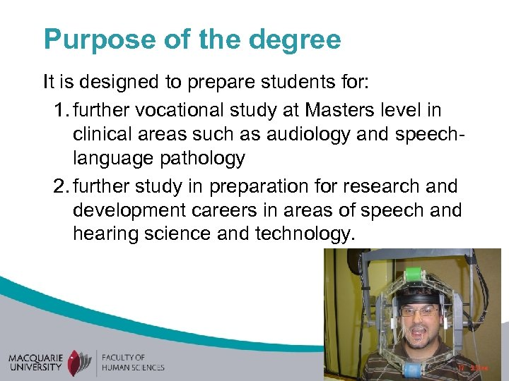 Purpose of the degree It is designed to prepare students for: 1. further vocational
